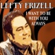 Lefty Frizzell I Want to Be with You Always