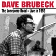 Dave Brubeck Dave Brubeck   The Lonesome Road  Live in 1959