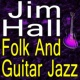 Jim Hall Jim Hall Folk And Guitar Jazz