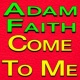 Adam Faith Adam Faith Come To Me