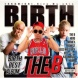 BIRTH THE B