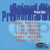 The Essence All Stars/Kenny Burrell/Ron Carter/Craig Handy/Cedar Walton/Lenny White Primal Blue