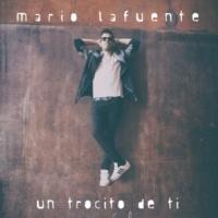 Mario Lafuente Un Trocito de Ti