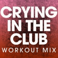 Power Music Workout Crying in the Club