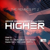 Groove Junkies&Scott K./Indeya Higher (The Remixes), Pt. 2