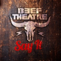 Beef Theatre Say It