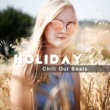 Be Free Factory Holiday Chill Out Beats - Summer Relaxing Songs, Chill Out 2017, Holiday Vibes, Easy Listening