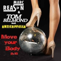Marc Reason/Tom Belmond Move Your Body 2k15 (ft. Anticappella) (Club Edit)