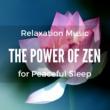 Zen Powder The Power of Zen Flute Relaxation Music for Peaceful Sleep