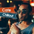 Chill Out Lounge Cafe Essentials Cafe Chillout - Chillout Essential, Summer Vibes, Relaxation, Cafe Music