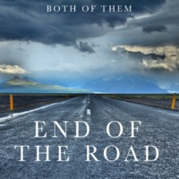 End of the Road Both Of Them