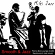 Miles Jazz Smooth & Jazz - Piano Bar Lounge Café Restaurant Jazz Music