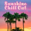 Tropical Chill Zone Sunshine Chill Out - Summer Songs, Easy Listening, Beach Lounge, Long Days, Holiday 2017