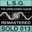 L.S.G. The Unreleased Album / the Singles