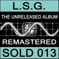 L.S.G. The Unreleased Album (Part 8)