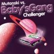Mutanski Vs. Baby's Gang Challenger (Radio Edit)