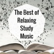 Uni Time Rec The Best of Relaxing Study Music: Improve Memory and Concentration, Focus, Active Listening, Background Music with Nature Sounds