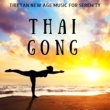 Bangkok Zen Sound Thai Gong: Tibetan New Age Music, with Water Sounds of Sea and Flowing River for Serenity