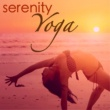 Yoga Flowers Serenity Yoga - Top 25 Songs for Spiritual Connection & Yoga Sequences, Autogenic Training