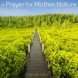 Ananda Devi A Prayer for Mother Nature - Powerful Sounds of Nature Relaxing Music for Meditation
