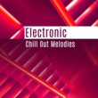 Siesta Electronic Chillout Collection Electronic Chill Out Melodies - Summer Relaxing Sounds, Chill Out Vibes, Stress Relief, Electronic Beats