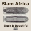 Slam Africa Black Is Beautiful