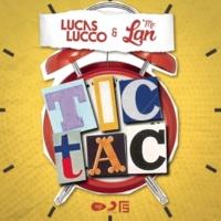 Lucas Lucco/Mc Lan Tic Tac (feat.Mc Lan)