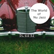 Various Artists The World of Nu Jazz