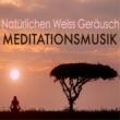 Naturgeräusche Mutter Natürlichen Weiss Geräusch und Meditationsmusik - Die Richtige Entspannungsmusik für Meditation & Achtsamkeitsübungen