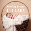 Lullaby Academy Masters Healing Piano Lullaby: Ambient Nature Sounds, Dream of Zen for Deep Sleep