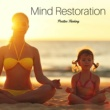 Positive Mind Orchestra Mind Restoration: Positive Thinking, Pureness and Serenity, Relax your Body, Mind and Soul