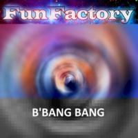 Fun Factory B'bang Bang (Radio Edit)
