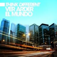 Think Different Ver Arder El Mundo (Original Mix)
