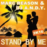 Marc Reason/Dj A.n.d.y. Stand By Me 2k16  (Tom Belmond Remix Edit)