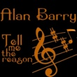 Alan Barry Tell Me the Reason