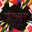 Franksen& Redux & Steve Digital The Answer