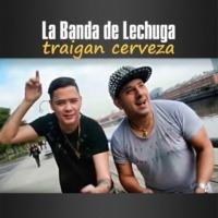 La Banda de Lechuga&Agrupación Marilyn Traigan Cerveza