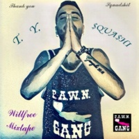 P.A.W.N. Gang/Willfree/Lil Guiu Top Top