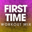 Power Music Workout First Time - Single