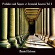 Daniel Estrem Preludes and Fugues of Jeremiah Lawson, Vol. 1