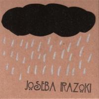 Joseba Irazoki Euria ari du
