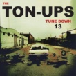 The Ton-Ups Tunedown 13