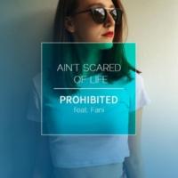 Prohibited/Fani Ain't Scared of Life