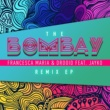 Francesca Maria/Drooid/Jayko The Bombay (Remix EP) (feat.Jayko)