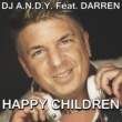 Dj A.n.d.y./Darren Happy Children (Radio Version)