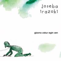 Joseba Irazoki Gizona zakur egin zen