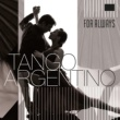 Various Artists Tango Argentino for Always