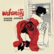 Hank Jones Urbanity (Remastered)