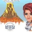 MoonShine Heiss Wie Ein Vulkan