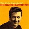 Ronnie Hawkins The Folk Ballads of Ronnie Hawkins
